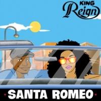 King Reign Santa Romeo