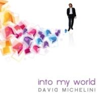 David Michelini Into My World