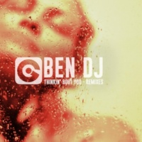 Ben Dj Thinkin' Bout You (Remixes)