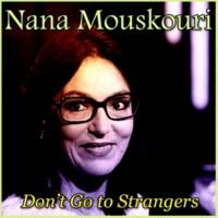 Nana Mouskouri Don´t Go to Strangers