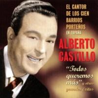 Alberto Castillo Todos Queremos Más Y Otros Grandes Éxitos
