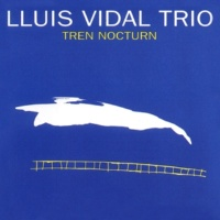 Lluis Vidal Trio/Jordi Gaspar/David Xirgu Tren Nocturn