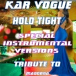 Kar Vogue Hold Tight (Special House Remix Instrumental ) [Tribute To Madonna]