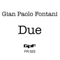Gian Paolo Fontani Due