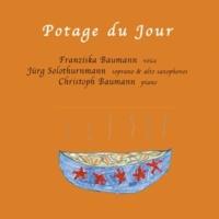 Franziska Baumann,Jürg Solothurnmann&Christoph Baumann Soup.