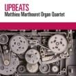 Matthieu Marthouret Organ Quartet/Matthieu Marthouret/Nicolas Kummert/Maxime Fougeres/Manuel Franchi Upbeats