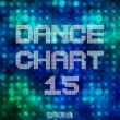 Royal Music Paris,Central Galactic,Switch Cook,Candy Shop,Big Room Academy,Dino Sor,Nightloverz,I-Biz,Big & Fat&Electro Suspects Dance Chart - House, Vol. 15
