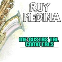 Ruy Medina Me Gustas Tal Como Eres