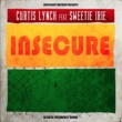 Curtis Lynch/Sweetie Irie Insecure