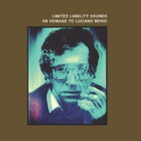 Limited Liability Sounds An Homage to Luciano Berio
