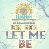 Jon Rich&Shugar House Let Me Be