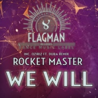 Dura,Oziriz&Rocket Master We Will