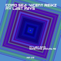 Como Sea&Vicent Reikz Something Around Me