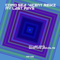 Como Sea&Vicent Reikz My Last Days