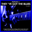 Various Artists They've Got the Blues, Volume 1