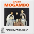 Grupo Mogambo Incomparables