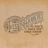The Eisenhauers The Road We Once Knew