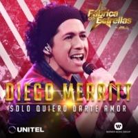 Diego Merritt Sólo quiero darte amor