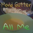 Mond Gutter Make Me