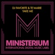 DJ Favorite,Mars3ll,Te'Marie,DJ Dnk,Grander,Almaz&Jonvs Take Me (Remixes)