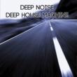 Deep Noise Deep House Machine