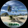 Jorge&Ass-Tone Is My House Ep