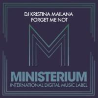 DJ Kristina Mailana Forget Me Not