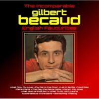 Gilbert Becaud The Incomparable Gilbert Becaud  : English Favourites