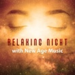 Relaxing Music Therapy Relaxing Night with New Age Music ‐ Soft Sounds, Dreaming Hours, Sleep All Night, Calm Mind, Peaceful Spirit
