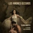Clara Montes Los Amores Oscuros