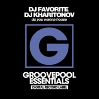DJ Favorite&DJ Khationov Do You Wanna House