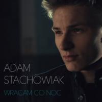 Adam Stachowiak Wracam Co Noc