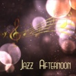 Chillout Jazz Jazz Afternoon ‐ Instrumental Music for Relaxation, Chillout, Piano Jazz, Soothing Guitar, Saxophone, Ambient Music