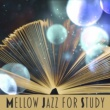 Jazz Lounge Mellow Jazz for Study ‐ Smooth Jazz for Learning, Better Concentration, Brain Power, Piano Music, Deep Focus