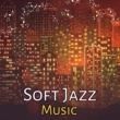 Smooth Jazz Band Soft Jazz Music ‐ Relaxing Piano Bar, Smooth Jazz, Easy Listening, Soothing Sounds, Chilled Jazz