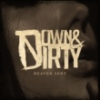 Down & Dirty Heaven Sent