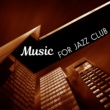 Soft Jazz Music for Jazz Club ‐ Relaxing Jazz Music, Night Sounds, Easy Listening, Piano Bar, Mellow Music