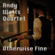 Andy Watts Quartet Tired & Hungry