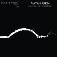 Matan Arkin Creatures Of The Ecstatic