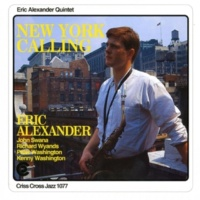 Eric Alexander Quintet/John Swana/Richard Wyands/Peter Washington/Kenny Washington New York Calling