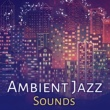 Restaurant Music Ambient Jazz Sounds ‐ Instrumental Music for Relaxation, Smooth Piano, Guitar Jazz, Mellow Sounds, Restaurant Melodies
