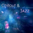 Jazz Lounge Chillout & Jazz ‐ Smooth Jazz, Restaurant Sounds, Guitar Jazz, Piano Music, Deep Relaxation, Jazz Lounge
