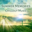 Todays Hits Summer Memories Chillout Music ‐ Deep Chillout, Relax & Chill,  Pure Electronic Sounds