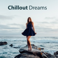 Chillout Chillout Dreams - Relaxation Sounds, Ambient Music, Relax Yourself, Chillout Lounge, Deep Meditation