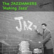 The Jazzmakers Making Jazz