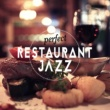 Restaurant Music,Easy Listening Chilled Jazz&Perfect Dinner Music Perfect Restaurant Jazz