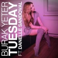 Burak Yeter Tuesday (feat. Danelle Sandoval) [Manuel Riva remix]