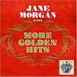 Jane Morgan More Golden Hits