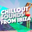 Cafe Ibiza Chillout Lounge&Future Sound of Ibiza Chillout Sounds from Ibiza