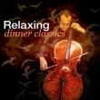 Various Artists Relaxing Dinner Classics